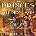 The Princes of the Golden Cage: Prince Amir, Book 1 (       UNABRIDGED) by Nathalie Mallet Narrated by David Marantz