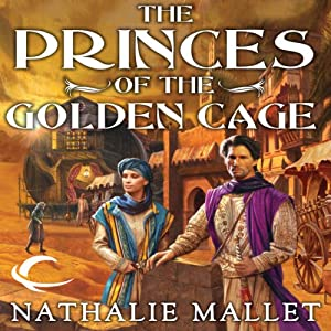 The Princes of the Golden Cage: Prince Amir, Book 1 | [Nathalie Mallet]