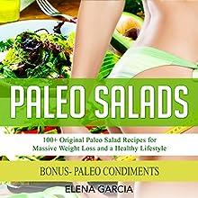 Paleo Salads: 100+ Original Paleo Salad Recipes for Massive Weight Loss and a Healthy Lifestyle | Livre audio Auteur(s) : Elena Garcia Narrateur(s) : Joana Garcia