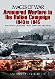 ARMOURED WARFARE IN THE ITALIAN CAMPAIGN 1943-1945 (Images of War)