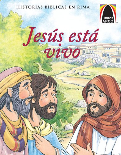 Jes s est vivo (Arch Books) (Spanish Edition) (Historias Biblicas En Rima)