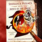 Sherlock Holmes and the Dance of the Tiger: The Great Detective in Love, Book 2 | Suzette Hollingsworth