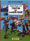 echange, troc Jean-Loup de La Batelière - Comment Hergé a créé Tintin en Amérique