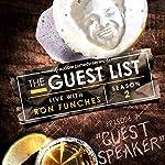 Ep. 7: Guest Speaker   Ron Funches,Sasheer Zamata,Greg Behrendt,Billy Wayne Davis,Joe DeVito,Gabe Dinger,Irene Tu