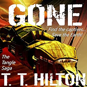 Gone: The Tangle Saga, Volume 1: A Science Fiction Mystery | [Traci Tyne Hilton]