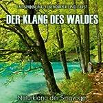 Der Klang des Waldes - Naturklang der...