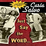 Just Say the Word… | Carla Salvo