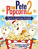 Pete the Popcorn 2: Popcorns Practicing Principles