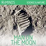 Man on the Moon: Science & Nature |  iMinds