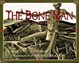 Bone Man: A Native American Modoc Tale (0786800895) by Simms, Laura