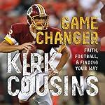 Game Changer | Kirk Cousins