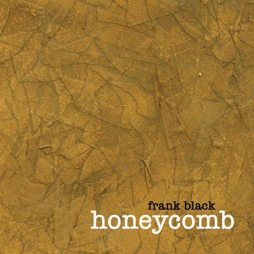 Frank Black - Honeycomb (early version) - Zortam Music