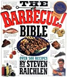 The Barbecue! Bible: Over 500 Recipes (1563058669) by Steven Raichlen