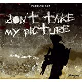 Don't take my picture (French Edition) ~ Patrick Baz