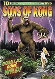 Sons of Kong (The Ape / Bela Lugosi Meets a Brooklyn Gorilla / The Gorilla / The Ape Man / Bride of the Gorilla / The Savage Girl / The White Gorilla / Law of the Jungle / White Pongo / Nabonga)