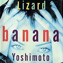 Lizard (       UNABRIDGED) by Banana Yoshimoto Narrated by Emily Zeller