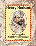 Henry Hudson: Seeking the Northwest Passage (In the Footsteps of Explorers)