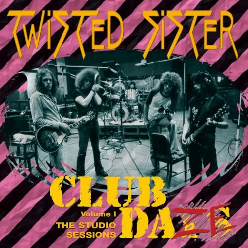 Club Daze 1: Studio Sessions by Twisted Sister (2011-03-01)