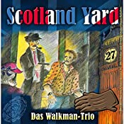 Das Walkman-Trio (Scotland Yard 27) | Wolfgang Pauls