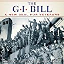 GI Bill: The New Deal for Veterans (       UNABRIDGED) by Glenn Altshuler Narrated by Michael McConnohie