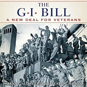 GI Bill: The New Deal for Veterans | [Glenn Altshuler]