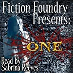Fiction Foundry Presents: ONE |  Fiction Foundry