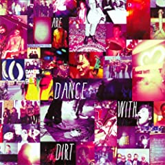 We Are Dance With Dirt