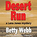 Desert Run: A Lena Jones Mystery, Book 4 Audiobook by Betty Webb Narrated by Marguerite Gavin