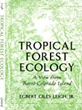 img - for Tropical Forest Ecology: A View from Barro Colorado Island 1st edition by Leigh, Egbert Giles (1999) Paperback book / textbook / text book