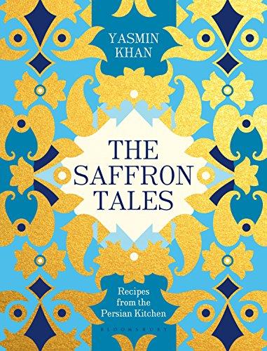 The Saffron Tales: Recipes from the Persian Kitchen by Yasmin Khan