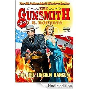 the lincoln ransom a gunsmith western book 400   kindle