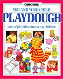 Playdough (You & Your Child) (0746004850) by Tyler, Jenny