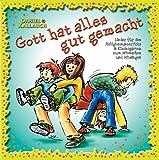 echange, troc Daniel Kallauch - Gott hat alles gut gemacht: Lieder für Religionsunterricht und Kindergarten zum Mitsingen und Mitmachen (Livre en allemand)