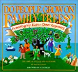 Do People Grow on Family Trees?: Genealogy for Kids & Other Beginners: The Official Ellis Island Handbook