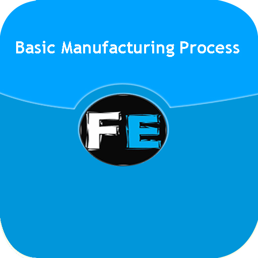 Basic Manufacturing Process