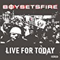 Live For Today [Explicit]