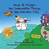 Maya & Filippo See Impossible Things in the Garden City