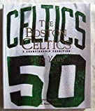 The Boston Celtics: A Championship Tradition, Fifty Years