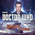 Doctor Who: Big Bang Generation: A 12th Doctor novel Radio/TV Program by Gary Russell Narrated by Lisa Bowerman