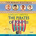 The Pirates of Pompeii: The Roman Mysteries, Book 3 Audiobook by Caroline Lawrence Narrated by Justine Eyre