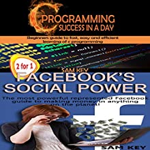 Programming #6:C Programming Success in a Day & Facebook Social Power Audiobook by Sam Key Narrated by Millian Quinteros