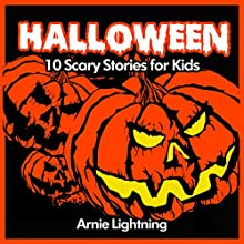 Halloween: 10 Scary Short Stories for Kids (       UNABRIDGED) by Arnie Lightning Narrated by Fred Wolinsky