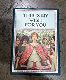 img - for This Is My Wish for You book / textbook / text book