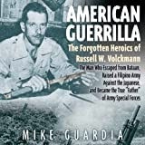 img - for American Guerrilla: The Forgotten Heroics of Russell W. Volckmann book / textbook / text book