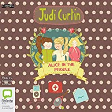 Alice in the Middle: Alice and Megan, Book 4 (       UNABRIDGED) by Judi Curtin Narrated by Caroline Lennon