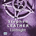 Lastnight: A Jack Nightingale Supernatural Thriller, Book 5 Audiobook by Stephen Leather Narrated by Paul Thornley