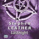 Lastnight: A Jack Nightingale Supernatural Thriller, Book 5 | Stephen Leather