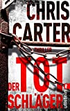 Der Totschläger: Thriller (Ein Hunter-und-Garcia-Thriller, Band 5) von Chris Carter