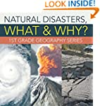 Natural Disasters, What & Why? : 1st...