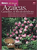 H.Edward Reiley Azaleas, Camellias and Rhododendrons (Ortho's All about)